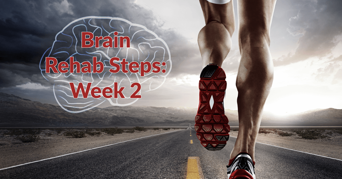 Brain Rehab: Week 2